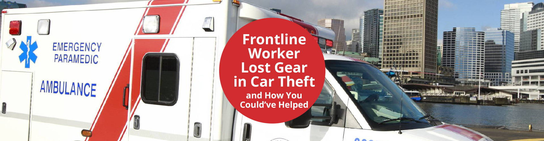 Frontline Worker Lost Gear in Car Theft and How You Could've Helped