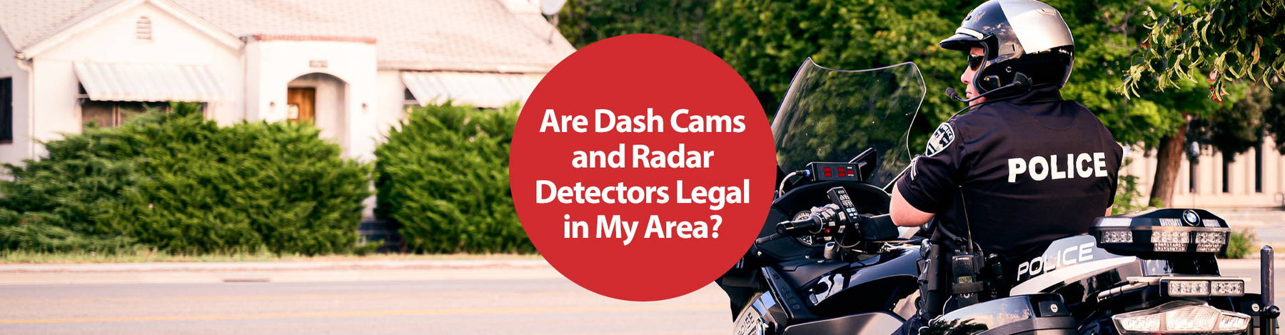 Dash Cam and Radar Detectors Laws You Need To Know