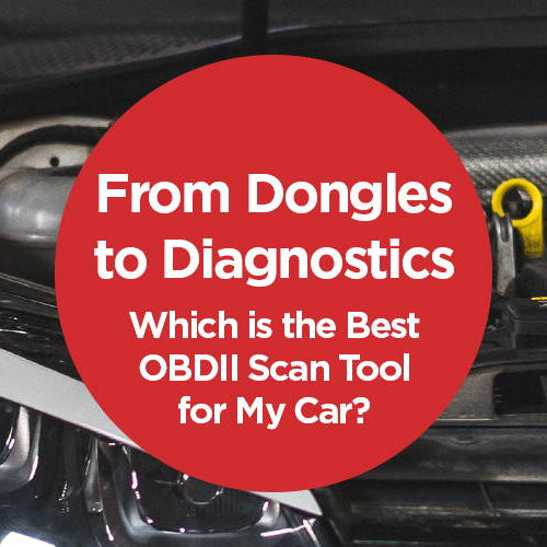 From Dongles to Diagnostics: Which is the best OBD2 Scan Tool for my car?