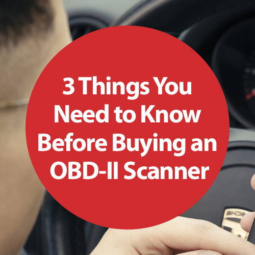 3 Things You Need to Know Before Buying an OBD-II Scan Tool