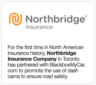 For the first time in North American Insurance history, Northbridge Insurance Company in Toronto has partnered with BlackboxMyCar.com to promote the use of dash cams to ensure road safety.