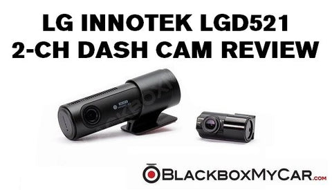 LGD521 DASH CAM REVIEW
