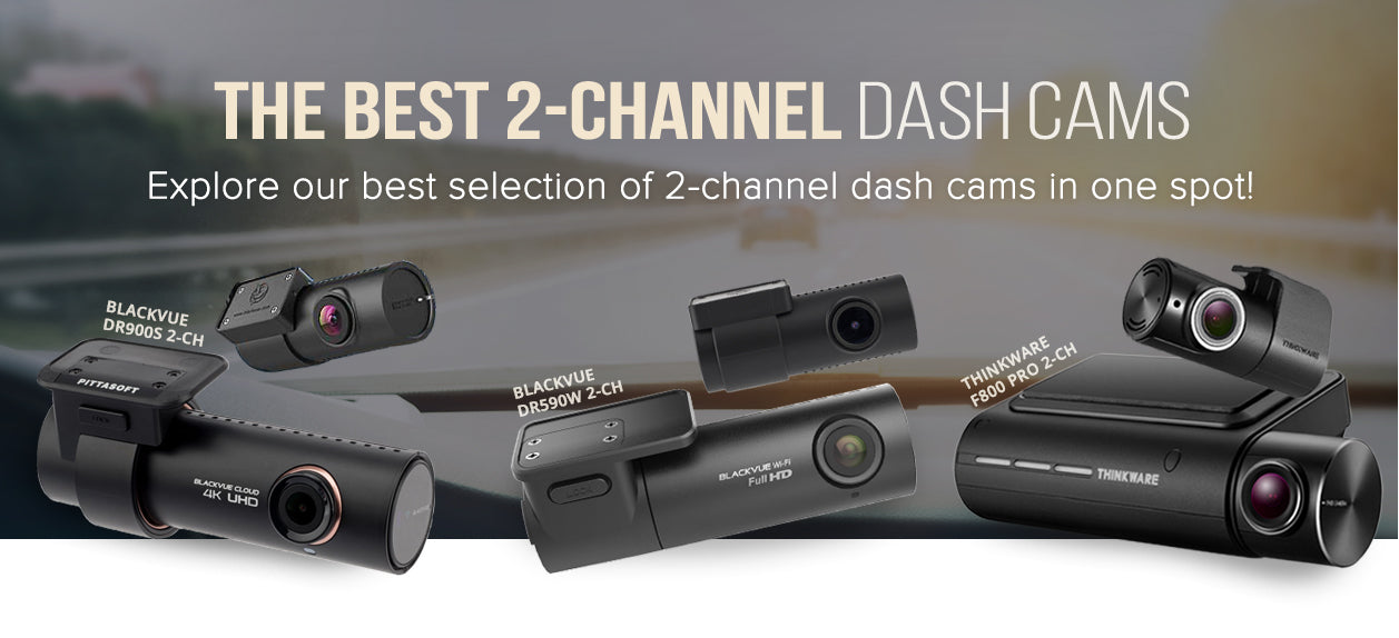 Best 2 Channel dash cams