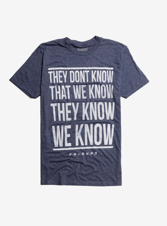 Mens Fiends TV Show They Dont Know That We Know T-Shirt Tee