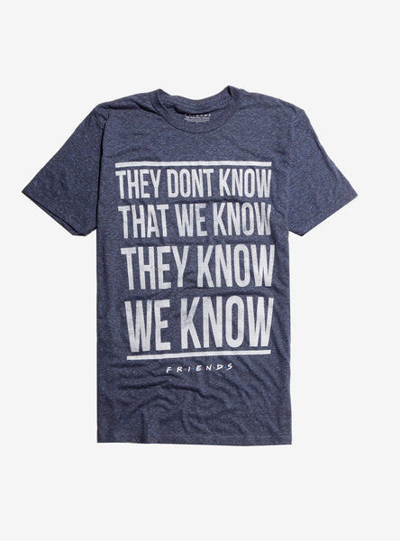 Mens Friends TV Show They Dont Know That We Know T-Shirt Tee