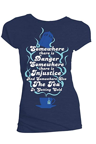 Womens Doctor Who Somewhere There is Danger Somewhere Else The Tea Is Getting Cold Navy Tee T shirt