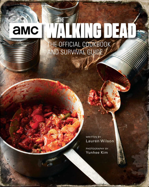 The Walking Dead: The Official Cookbook and Survival Guide Hardcover