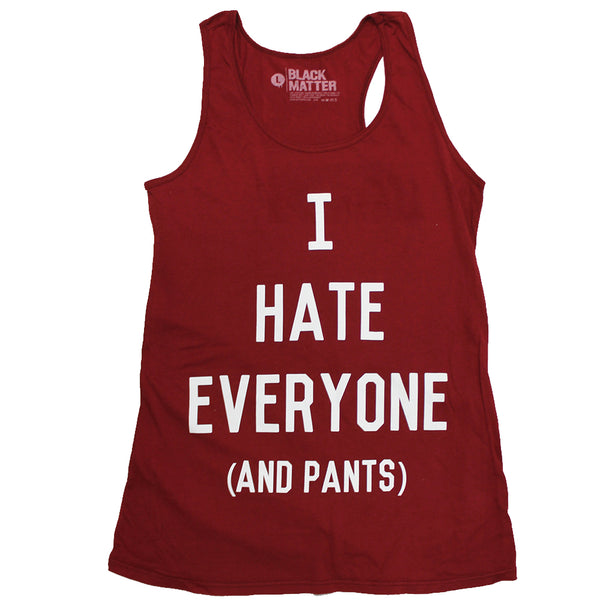 Mens Maroon I Hate Everyone (And Pants) Tank Top
