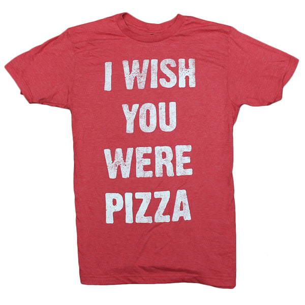 Mens Red Heather I Wish You Were Pizza Funny Food Tee T-Shirt