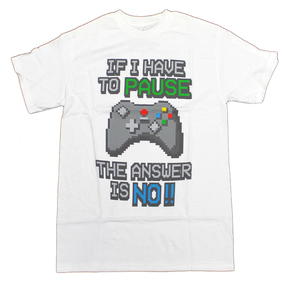 Mens White If I Have To Pause Gamer Funny Graphic Tee T-Shirt