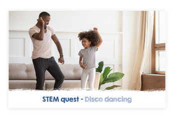 STEM Family Quest – Disco Dancing