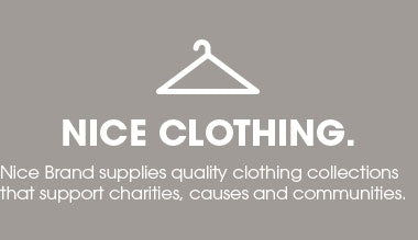 Nice Clothes - Nice Brand supplies quality clothing collections that support charities, causes and communities