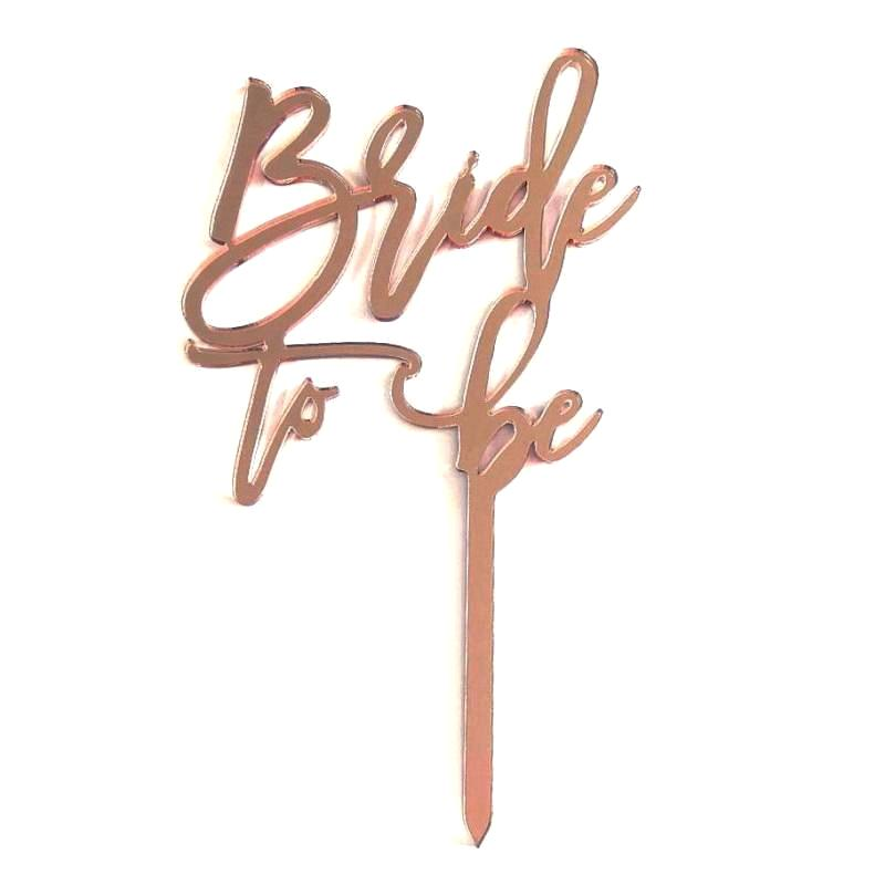 Bride to Be Rose Gold Mirrored Cake Topper