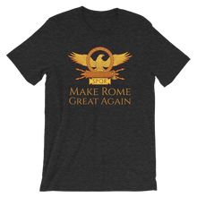 Load image into Gallery viewer, Make Rome Great Again - Ancient Rome Short-Sleeve Unisex T-Shirt