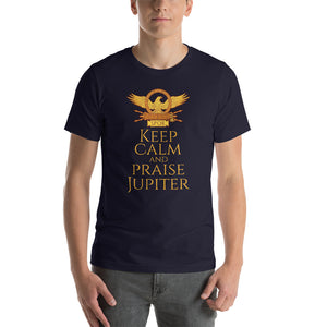 Keep Calm And Praise Jupiter - Ancient Roman Mythology Short-Sleeve Unisex T-Shirt