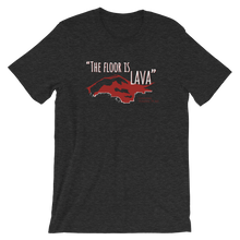 Load image into Gallery viewer, The Floor Is Lava Short-Sleeve Unisex T-Shirt