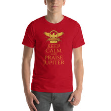 Load image into Gallery viewer, Keep Calm And Praise Jupiter - Ancient Roman Mythology Short-Sleeve Unisex T-Shirt