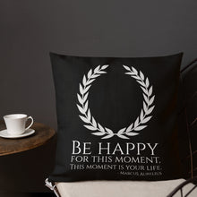 Load image into Gallery viewer, Stoic Philosophy Emperor Marcus Aurelius Quote On Happiness Premium Pillow