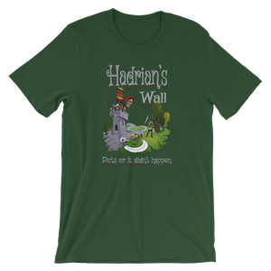 Hadrian's Wall - Picts Or It Did Not Happen - Ancient Rome Short-Sleeve Unisex T-Shirt