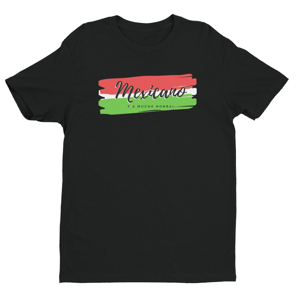 """Mexicano y a Mucha Honra!"" Short Sleeve T-shirt"