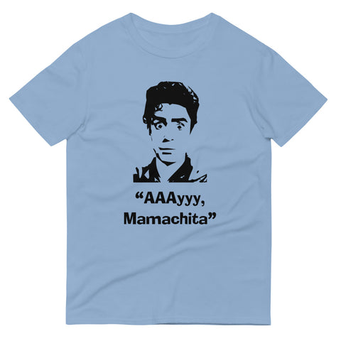 Ay Mamachita -Short-Sleeve T-Shirt