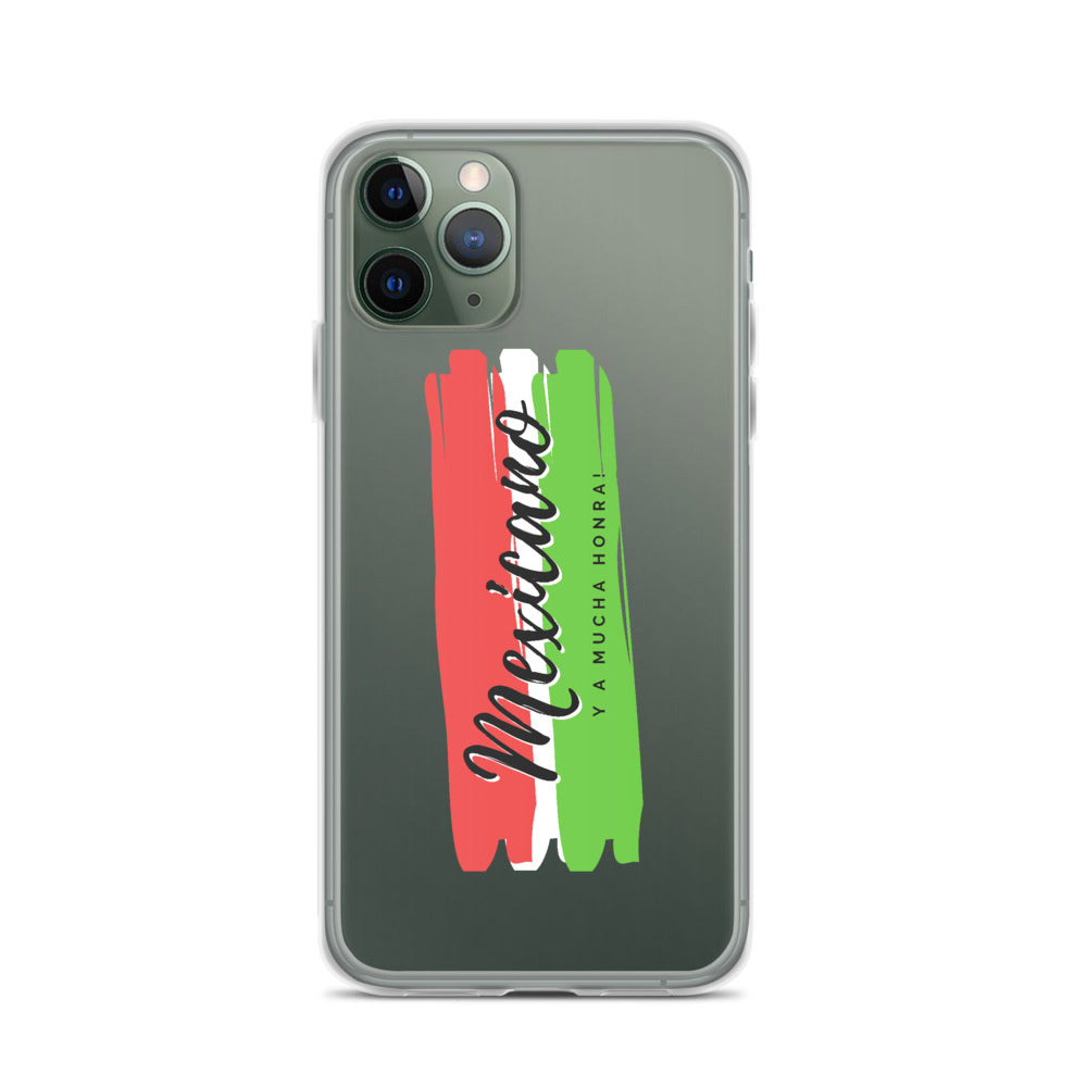 """Mexicano y a Mucha Honra!"" iPhone Case"