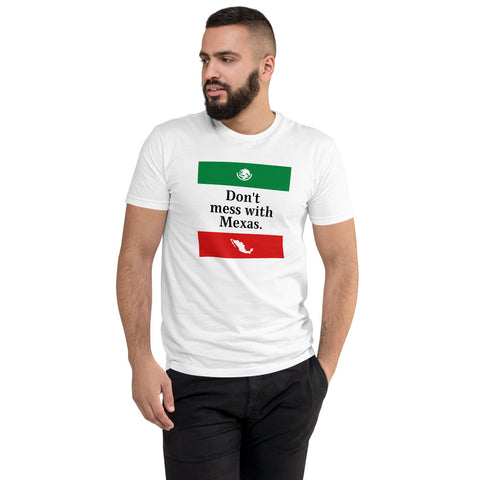Don't Mess with Mexas - Short Sleeve T-shirt
