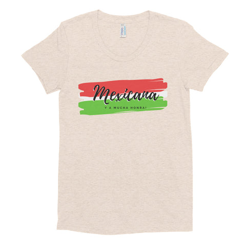 """Mexicana y a Mucha Honra!"" Women's Crew Neck T-shirt"