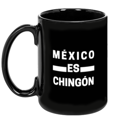 Mexico es Chingon Mug