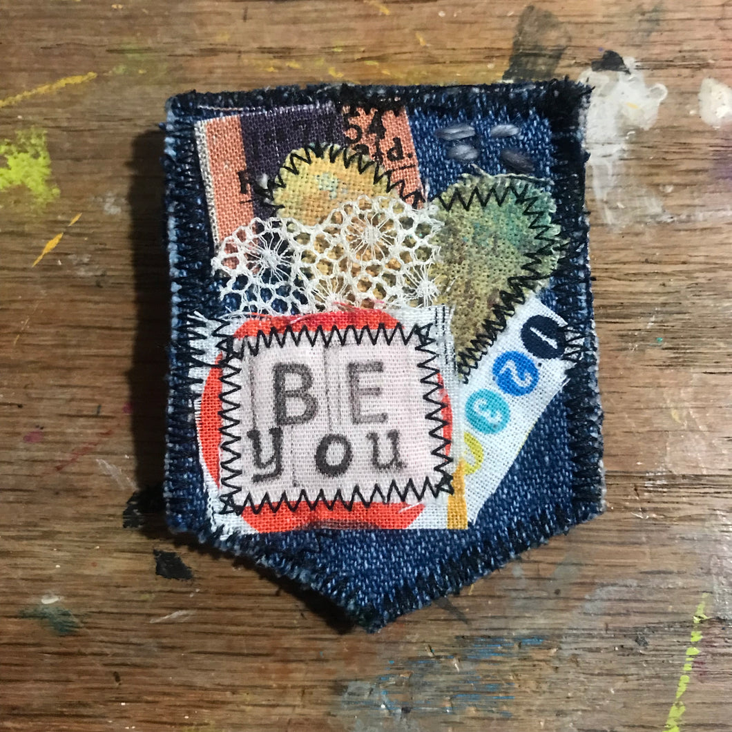 Be You 2 Salvaged Stitches Fabric Brooch