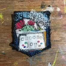 Load image into Gallery viewer, Choose Joy 1 Salvaged Stitches Fabric Brooch