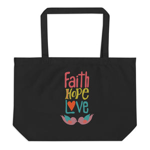 Faith Hope and Love Large organic tote bag