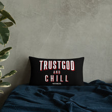 "Load image into Gallery viewer, ""Trust God + Chill"" Pillow"