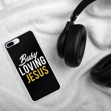 "Load image into Gallery viewer, ""Busy Loving Jesus"" iPhone Case"