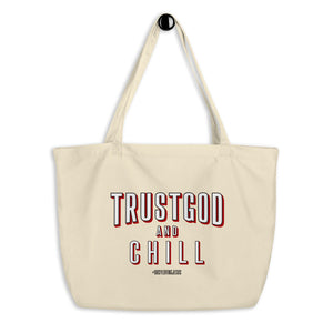 "Organic ""Trust God + Chill"" Tote Bag"