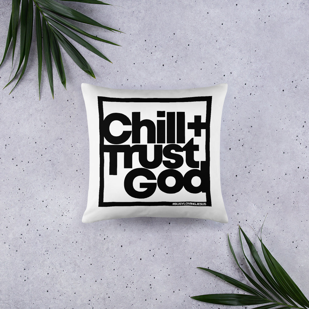 Chill & Trust God Pillow - EXCLUSIVE