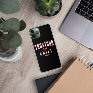 """Trust God + Chill"" iPhone Case"