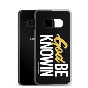 """God Be Knowin"" Samsung Case"