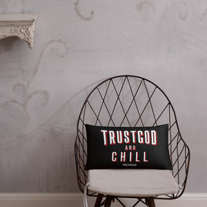 """Trust God + Chill"" Pillow"