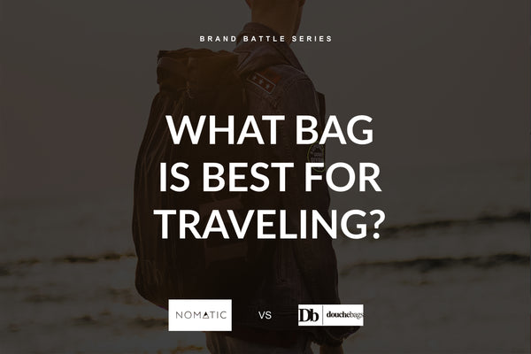 What Bag is Best for Traveling?