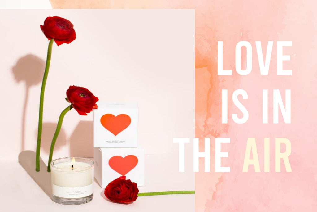 Love is in the Air - Scents to set the mood