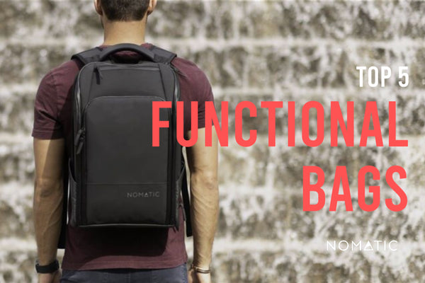 Top 5 Functional Bags | Nomatic