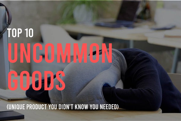 Top 10 | Uncommon Goods