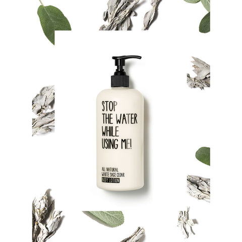 Stop the Water While Using Me! Body Lotion | White Sage Cedar