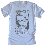 BEHOLD™ Your Mother Premium Tee