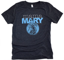 Load image into Gallery viewer, Mama Mary Premium Tee