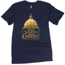 Load image into Gallery viewer, Who Started Your Church Premium Tee