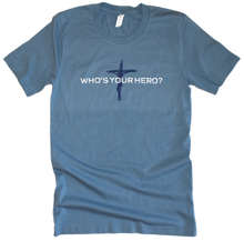 Load image into Gallery viewer, Who's Your Hero? Premium Tee