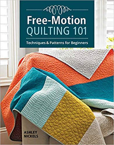 Free-Motion Quilting 101 by Ashley Nickels