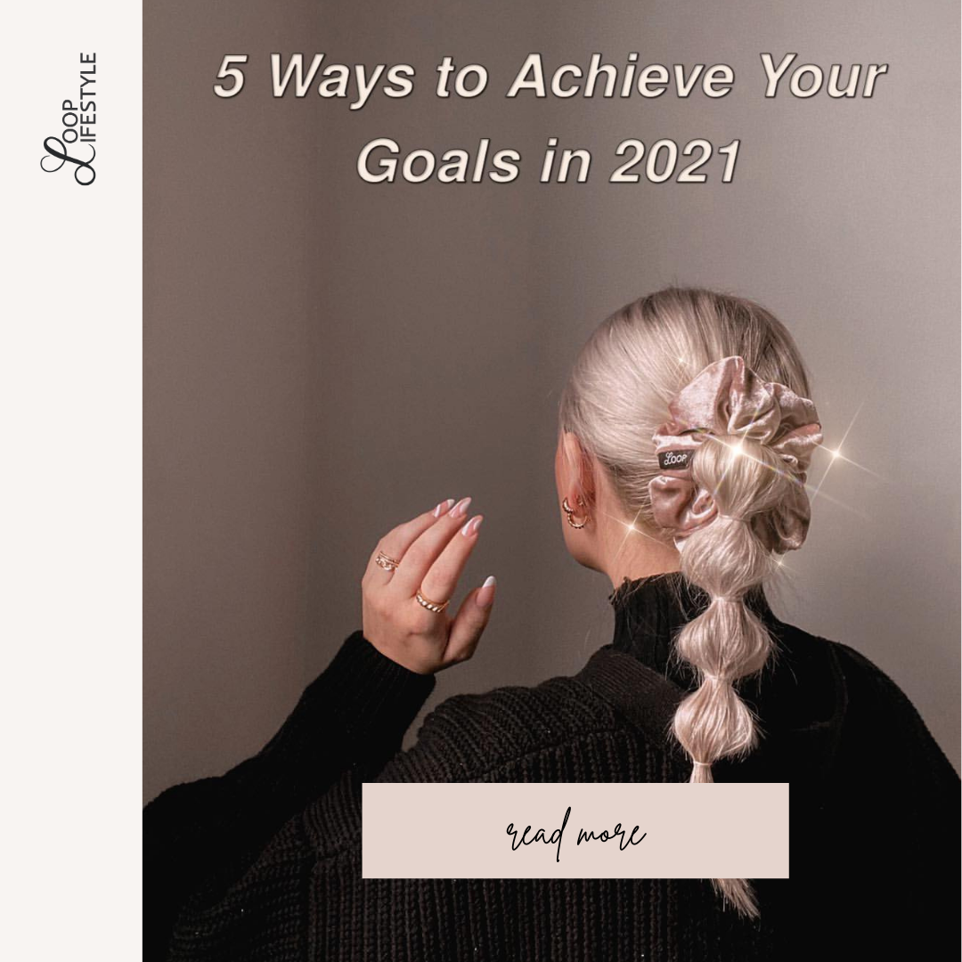 5 Ways to Achieve Your Goals in 2021
